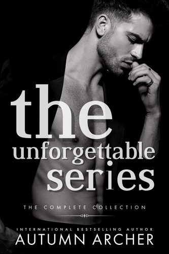 the Unforgettable series by Autumn Arche
