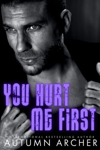 you hurt me first by autumn archer