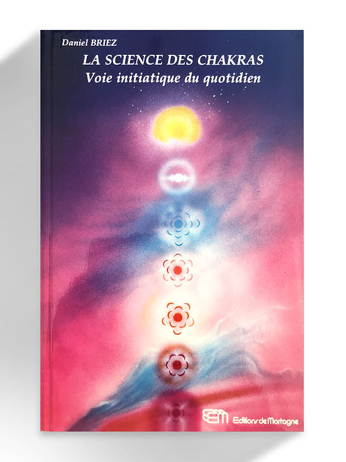La science des chakras, voie initiatique du quotidien