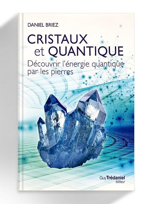 Cristaux et Quantique, découvrir l'énergie quantique par les pierres