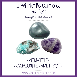 I Will Not Be Controlled By Fear Healing Crystal Intention Set
