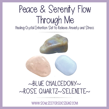 Peace and Serenity Flow Through Me Healing Crystal Intention Set
