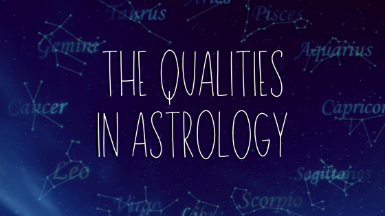 The Three Qualities or Modes in Astrology