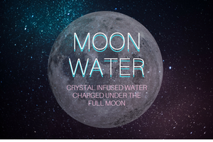 Moon Water- Crystal Infused Water Charged Under the Full Moon
