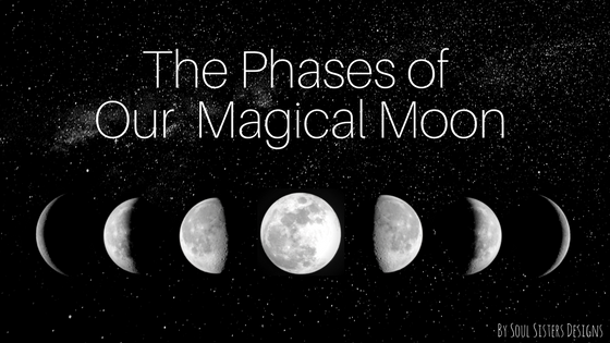 The Phases of Our Magical Moon