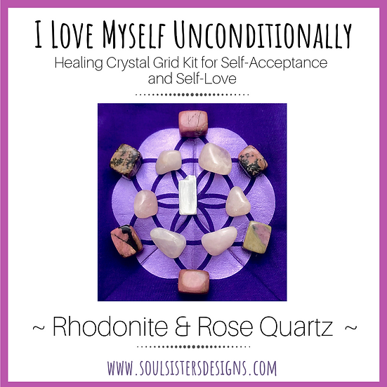 I Love Myself Unconditionally Healing Crystal Grid Kit