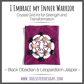 I Embrace My Inner Warrior Crystal Grid Kit