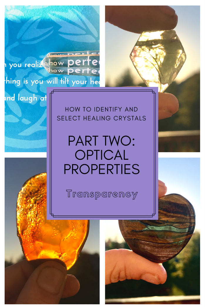 How to Identify and Select Crystals Part Two: Optical Properties- Transparency