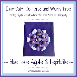 I am Calm, Centered and Worry-Free  Healing Crystal Grid Kit