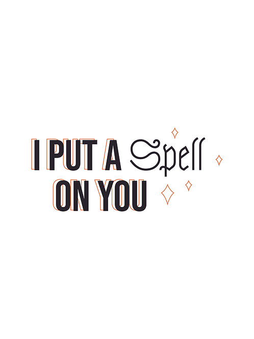 I Put a Spell on you print
