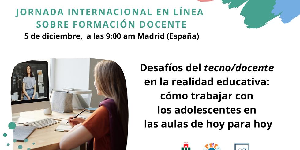 DESAFÍOS DEL TECNO-DOCENTE  EN LA NUEVA REALIDAD EDUCATIVA: CÓMO TRABAJAR CON ADOLESCENTES EN LAS AULAS DE HOY PARA HOY