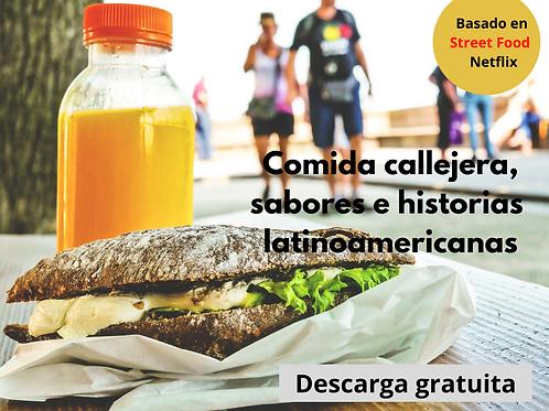 Comida callejera, sabores e historias latinoamericanas