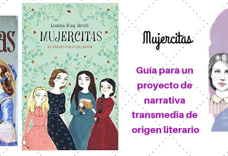 Mujercitas: hoy como ayer. Guía para un proyecto de narrativa transmedia.