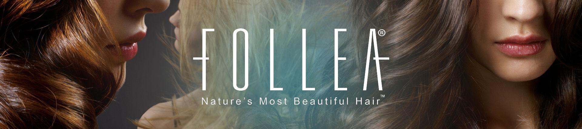 Follea, nature`s most beautifull hair