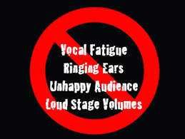 Vocal Fatigue Ringing Ears Loud Stage VOlume