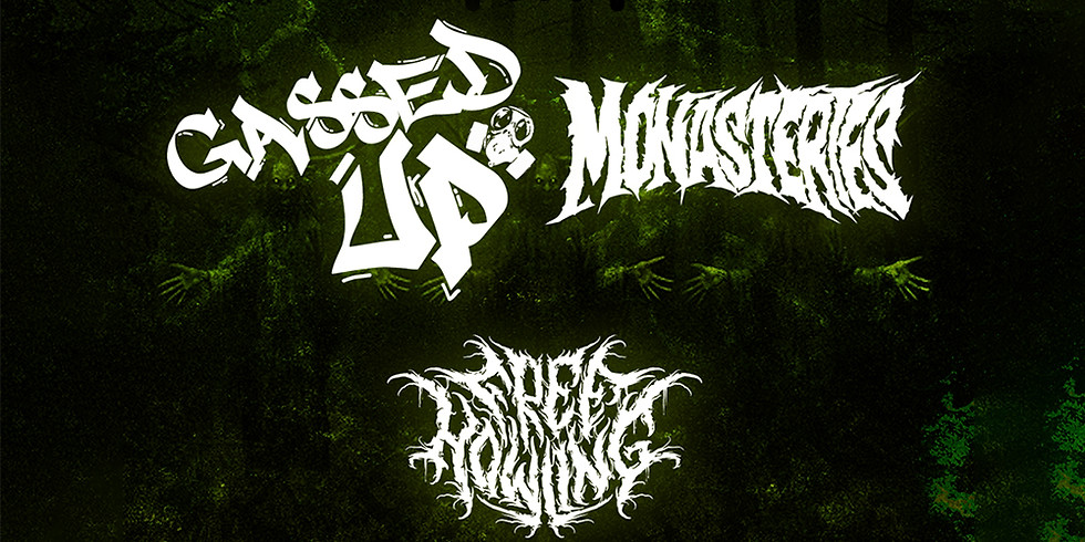 Gassed Up + Monasteries, Freehowling