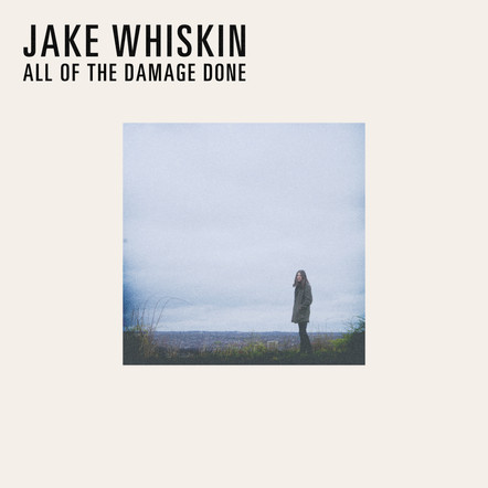 Jake Whiskin - All of the Damage Done