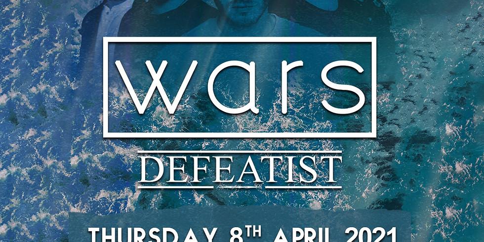 POSTPONED - Wars + Defeatist