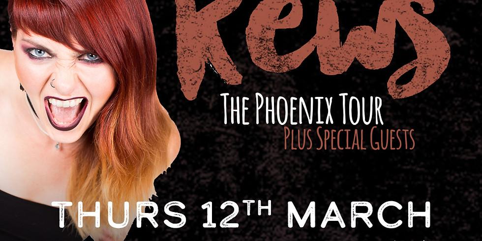 Rews - The Phoenix Tour