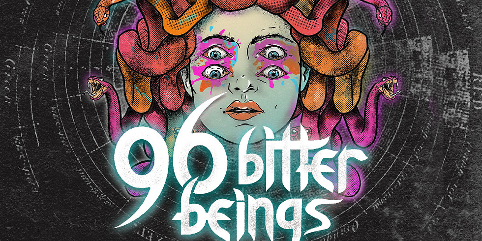CANCELLED 96 Bitter Beings + The Native Howl