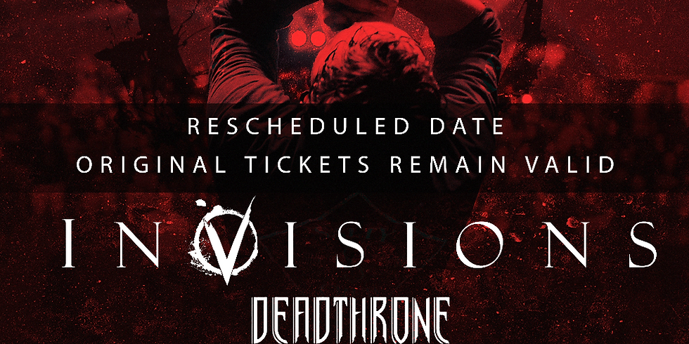 New Date - Invisions + Deadthrone, Isolate & Deceiver