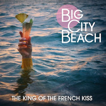 Big City Beach - The King of the French Kiss