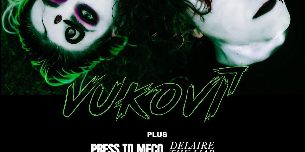 VUKOVI + Press to Meco & Delaire The Liar