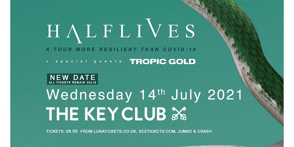 Halflives + Tropic Gold