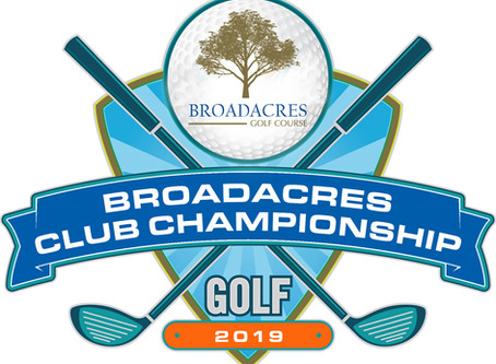 BROADACRES GOLF COURSE 2019 CLUB CHAMPIONSHIP