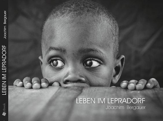 Bildband Leben im Lepradorf Joachim Bergauer Fotografie