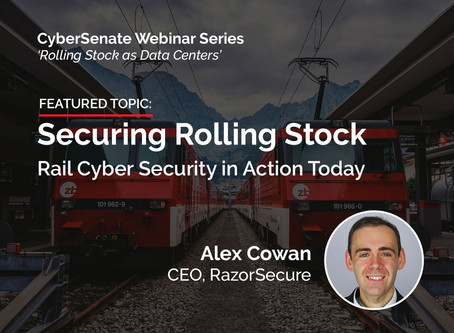 Rail Cyber Security Series Webinar: Rolling Stock as Data Centers.