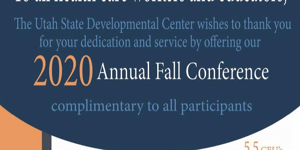 2020 Annual Fall Conference ~ The Utah State Developmental Center