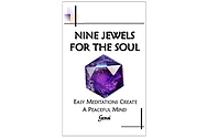 Nine Jewels for the Soul: Easy Meditations Create a Peaceful Mind