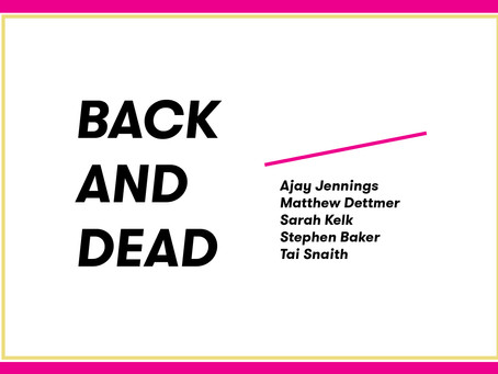 BACK AND DEAD // JUNIOR SPACE GROUP SHOW
