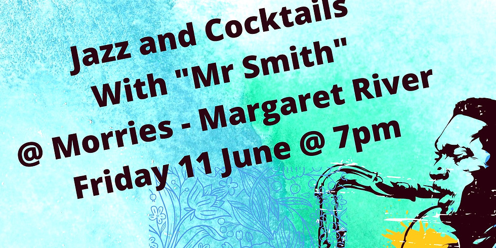 """Jazz @ Morries featuring """"Mr Smith"""""""