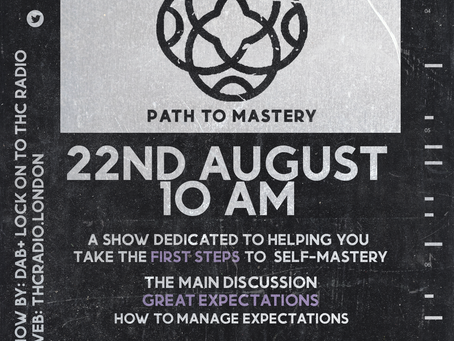 Listen to our Path to Mastery show on THC Radio, Sunday 22nd August @ 12pm.