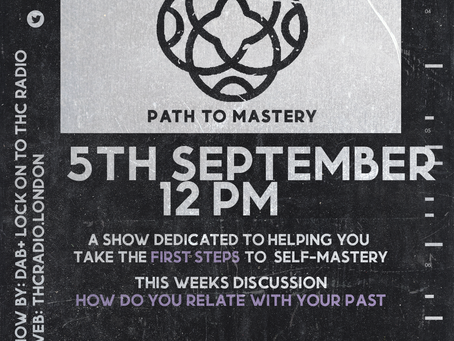 Listen to our Path to Mastery show on THC Radio, Sunday 5th September @ 12pm.