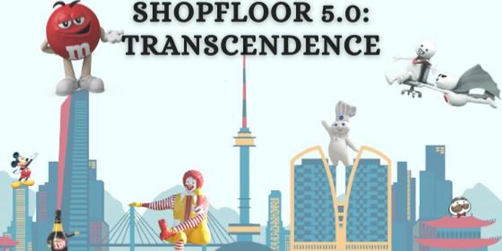 Shopfloor 5.0: Transcendence