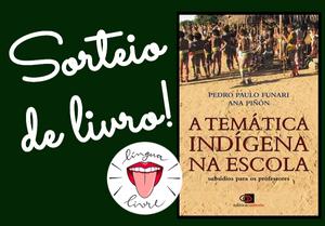 """Sorteio de livro: capa do livro """"A temática indígena na escola"""" com a logo do Língua Livre"""
