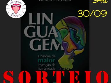 """SORTEIO - """"Linguagem: a história da maior invenção da humanidade"""""""