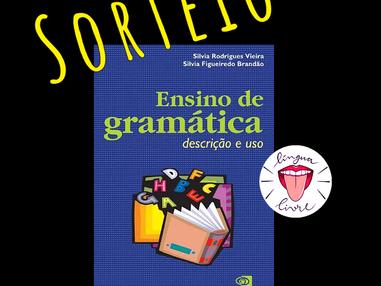 """SORTEIO: """"Ensino de gramática: descrição e uso"""""""