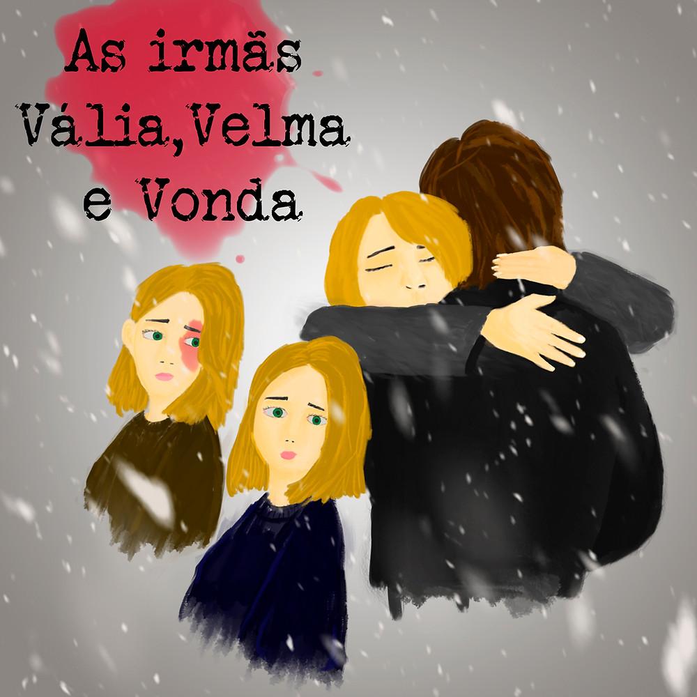 """Capa do episódio: título """"As irmãs Vália, Velma e Vonda"""" em letras datilografadas pretas sobre uma mancha vermelha. No fundo acinzentado com manchas brancas que lembram neve, veem-se duas meninas iguais, cabelos loiros e olhos verdes, sendo que uma delas tem uma mancha avermelhada no rosto. Outra menina loira, ao lado delas, abraça um rapaz, que está de costas."""