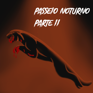 """Figura de uma pantera saltando, com as patas e a boca ensanguentadas sobre fundo marrom e preto. À direita, o título """"Passeio Noturno - Parte II"""""""