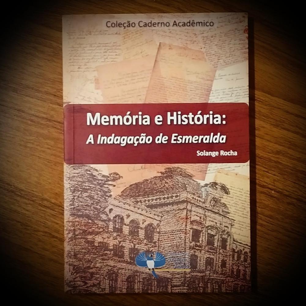"""Capa do livro """"Memória e História: a indagação de Esmeralda"""""""