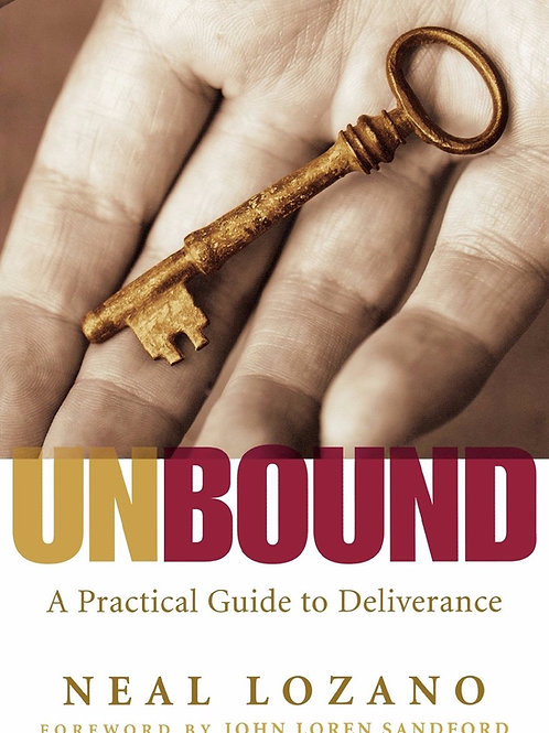 """Unbound: A Practical Guide for Deliverance"" by Neal Lozano"