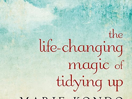 THE LIFE CHANGING MAGIC OF TIDYING UP! -MARIE KONDO