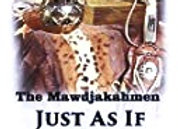 The Mawdjakahmen - Book Series One - Just As if We Had