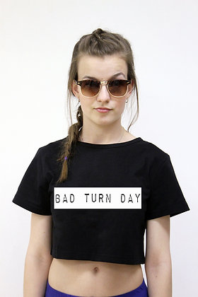 Bad Turn Day Dance Crop top