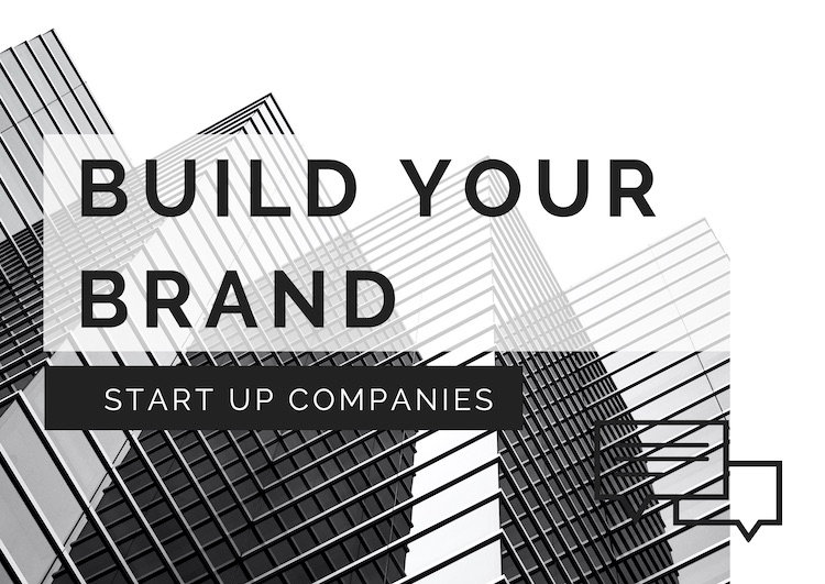 Build Your Brand - start up companies -