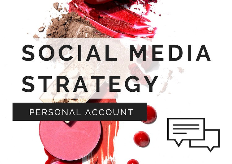 SOCIAL MEDIA Strategy - Personal Account